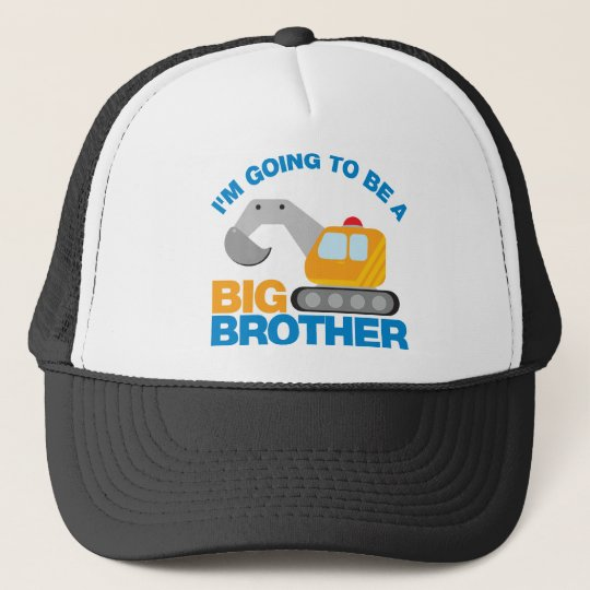 Digger Truck Going To Be A Big Brother Trucker Hat