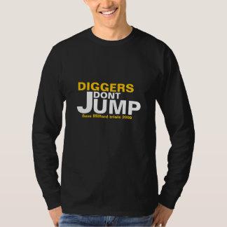 DIGGERS DONT JUMP 2 T-Shirt