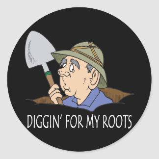 Diggin' For My Roots Classic Round Sticker