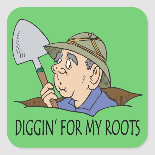 Diggin' For My Roots Square Sticker