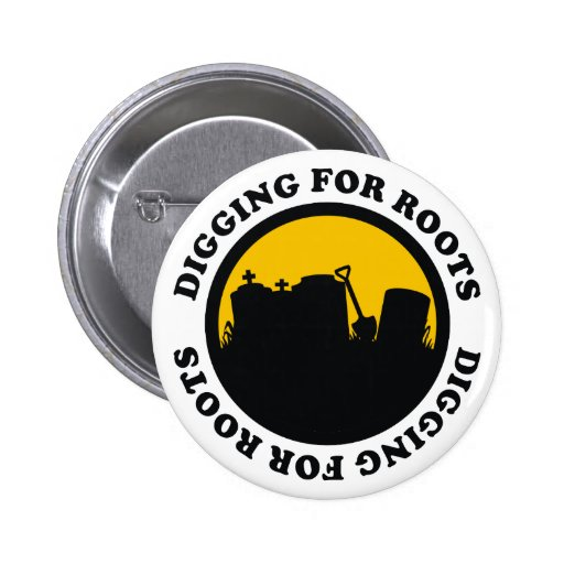 Digging For Roots 2 Inch Round Button