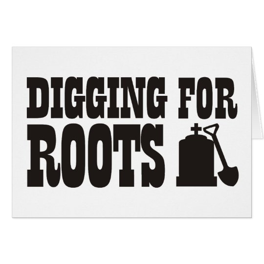Digging For Roots Card
