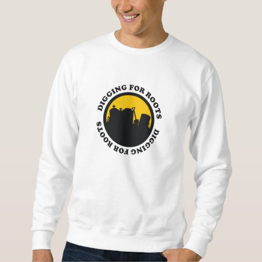 Digging For Roots Sweatshirt