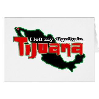Dignidad de Tijuana Tarjeta De Felicitación