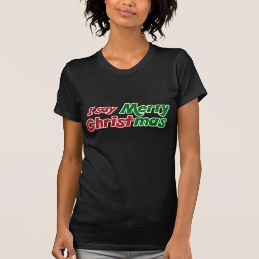 Digo Felices Navidad Camiseta