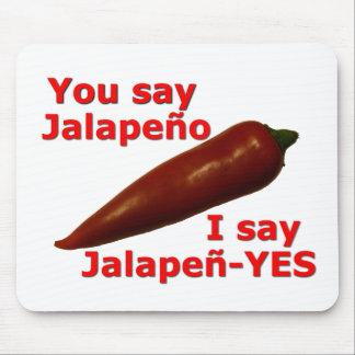 Digo Jalapen-YES Mouse Pads