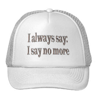 Digo siempre… gorra