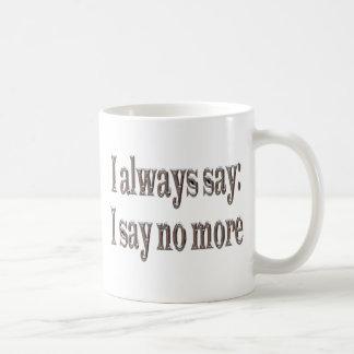 Digo siempre… taza