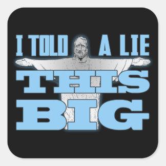 Dije a mentira esto grande pegatina cuadrada