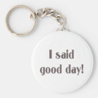 ¡Dije buen día! Llavero Redondo Tipo Pin