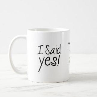 ¡Dije sí! Personalizado con la fecha del Taza Clásica