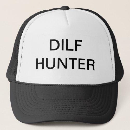 DILF HUNTER TRUCKER HAT