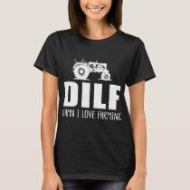 dilf  I love farming black and white shirt wom