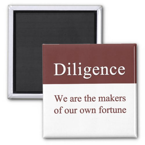 Diligence creates our fortune magnet