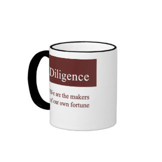 Diligence creates our fortune ringer coffee mug