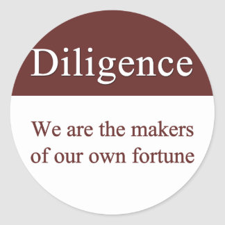 Diligence creates our fortune round stickers