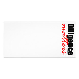Diligence Matters Photo Greeting Card