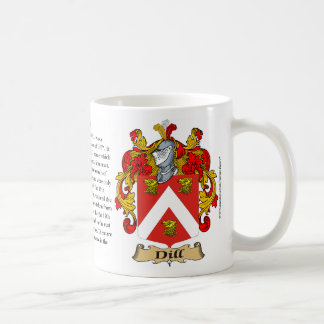 Dill, the Origin, the Meaning and the Crest Coffee Mug