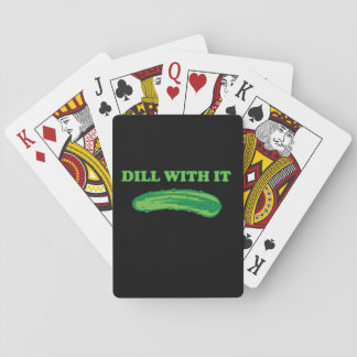 Dill With It Playing Cards