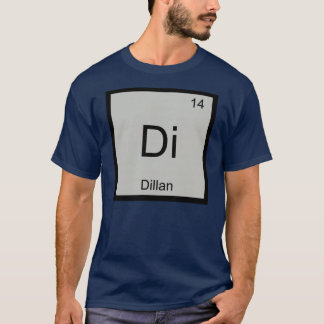 Dillan Name Chemistry Element Periodic Table T-Shirt
