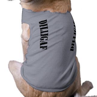 DILLIGAF dawg Dog Clothes