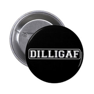 """DILLIGAF – Funny, Rude """"Do I look like I Give A ."""" 2 Inch Round Button"""