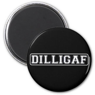 "DILLIGAF – Funny, Rude ""Do I look like I Give A ."" Magnet"