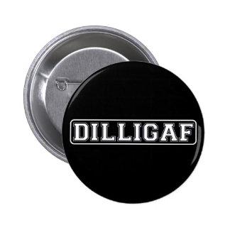 "DILLIGAF – Funny, Rude ""Do I look like I Give A ."" Pinback Button"