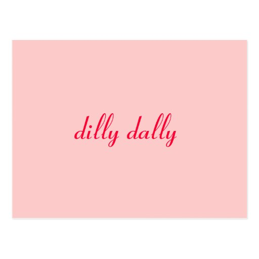 dilly dally postcard