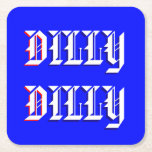 """Dilly Dilly Drink Coaster<br><div class=""""desc"""">Shout Dilly Dilly! as you toast your comrades and return your drinks to these fun Bud Light inspired coasters! Change the text font or color by hitting customize,  or pick a different coaster size.</div>"""