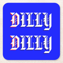 Dilly Dilly Drink Coaster