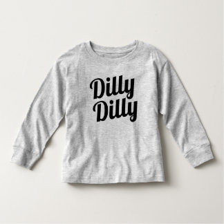 Dilly Dilly Toddler Shirt
