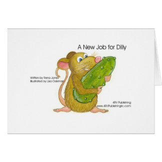 Dilly holding pickle, A NEW JOB FOR DILLY Card