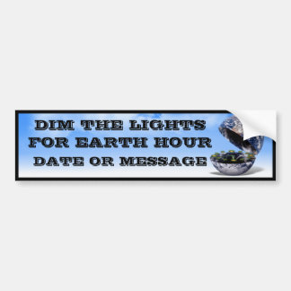 Dim The Lights For Earth Hour Earth Open Bumper Stickers