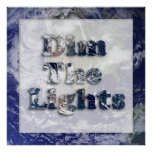 Dim The Lights Text Image Posters