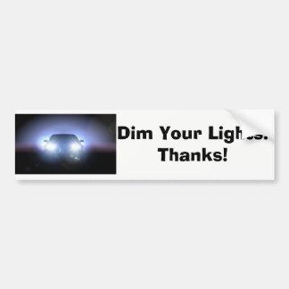 Dim Your Lights Bumper Sticker