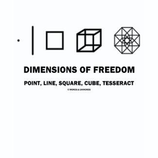 Dimensions Of Freedom (Geometry Humor) shirt