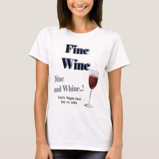 Dine and Whine Girls Night Out T-Shirt