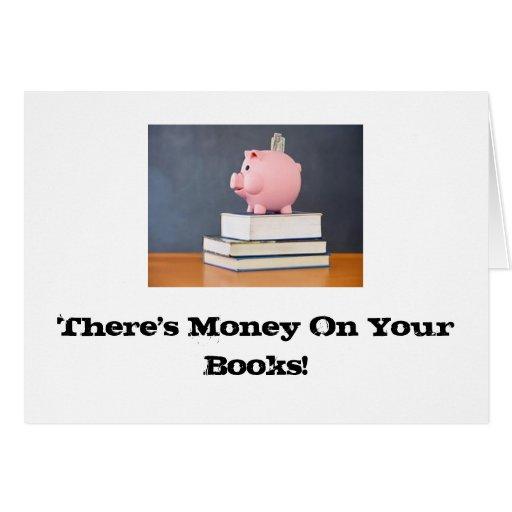 ¡Dinero en sus libros! Tarjeta De Felicitación