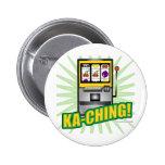 ¡Dinero grande de Ka-Ching! Pins