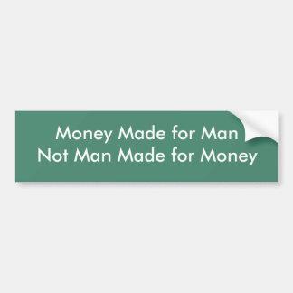 Dinero hecho para el hombre del hombre no hecho pegatina para auto