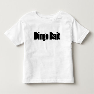 Dingo Bait Toddler T-shirt