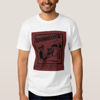 Dingoes Ate My Baby! T Shirt