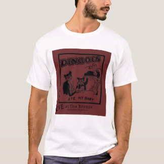 Dingoes Ate My Baby! T-Shirt