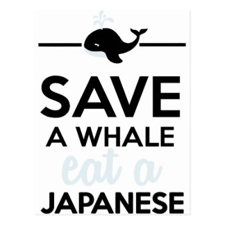 Dining - Save a whale eat a Japanese Postcard