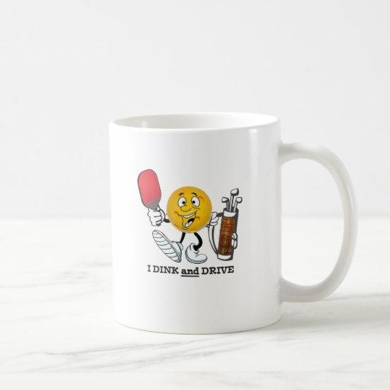 Dink & Drive (PIckleball/Golf:) Coffee Mug