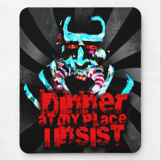 Dinner At My Place, I Insist Mouse Pad