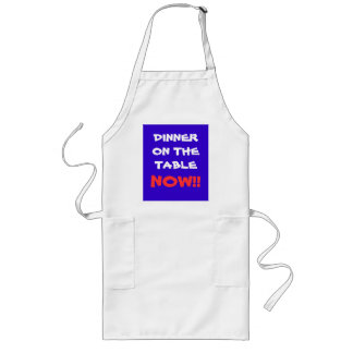 Dinner Now!! >Funny Sayings on Aprons