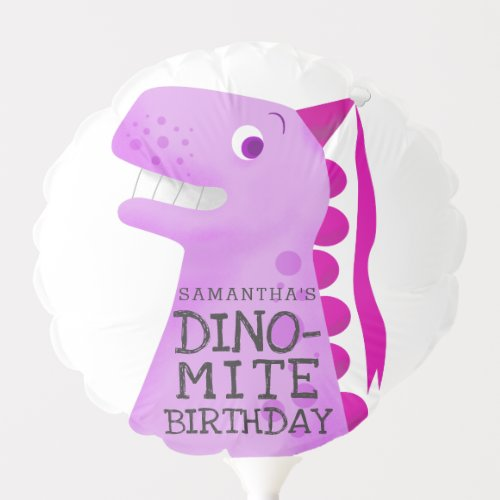 DINO-MITE Dinosaur Pink Birthday Party Custom Balloon.Funny and cute birthday party design for your child's dinosaur theme party. Cartoon style illustration of a pink dinosaur. The t rex is wearing a tiny pink princess party hat. On his body there is a text that says