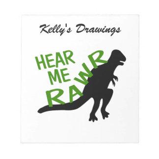 Dinosaur Hear Me Rawr Notepad